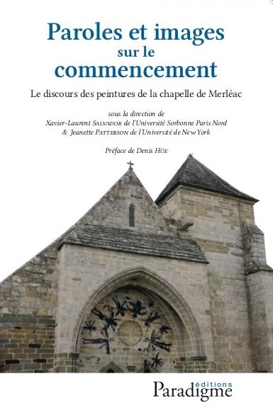 PAROLES ET IMAGES SUR LE COMMENCEMENT – Le discours des peintures de la Chapelle de Merléac